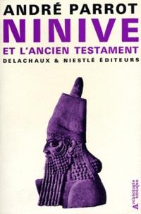 Parot - NINIVE ET L'ANCIEN TESTAMENT.