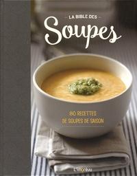 Rhonealpesinfo.fr La Bible des soupes - 80 recettes de soupes de saison Image