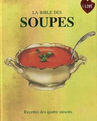 Parragon - La Bible des soupes - Recettes des quatre saisons.