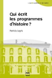 Parricia Legris - Qui écrit les programmes d'histoire?.