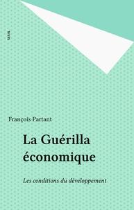 Partant - La Guérilla économique - Les conditions du développement.