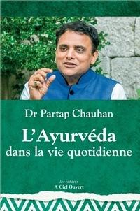 Partap Chauhan - L'Ayurvéda dans la vie quotidienne.