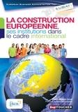 Parthenia Avgeri et Jean-Christophe Delmas - La construction européenne, ses institutions dans le cadre international - European Business Administration Test.