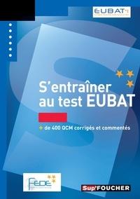 Parthenia Avgeri - S'entraîner au test Eubat - + de 400 qcm corrigés et commentés.