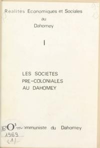 Parti communiste du Dahomey - Réalités économiques et sociales au Dahomey (1) - Les sociétés pré-coloniales au Dahomey. Parti communiste du Dahomey.