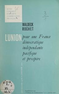 Parti communiste français et Waldeck Rochet - L'union pour une France démocratique, indépendante, pacifique et prospère - XVIIIe Congrès du Parti communiste français. Rapport du comité central.