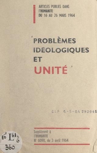 Problèmes idéologiques et unité