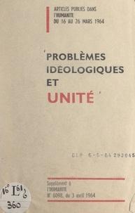 Parti communiste français - Problèmes idéologiques et unité.