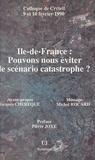 Parti socialiste et Pierre Joxe - Île-de-France : Pouvons-nous éviter le scénario catastrophe ?.