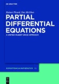 Partial Differential Equations - A unified Hilbert Space Approach.