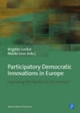 Participatory Democratic Innovations in Europe - Improving the Quality of Democracy?.