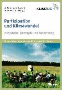 Partizipation und Klimawandel - Ansprüche, Konzepte und Umsetzung.