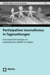 Partizipativer Journalismus in Tageszeitungen - Eine empirische Analyse zur publizistischen Vielfalt im Lokalen.