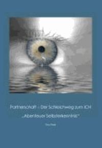 """Partnerschaft - Der Schleichweg zum ICH - """"Abenteuer Selbsterkenntnis""""."""