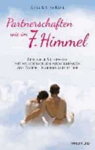 Partnerschaften wie im 7. Himmel - Eine neue Sichtweise mit wundervollen Auswirkungen auf Dating, Beziehung und Ehe.