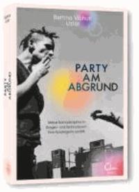 Party am Abgrund - Meine Nomadenjahre im Drogen- und Technorausch. Eine Aussteigerin erzählt.