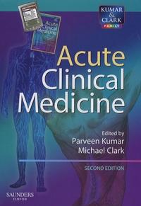 Parveen Kumar et Michael Clark - Acute Clinical Medicine with PDA Software Pack.. 1 CD audio