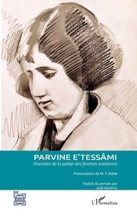 Parvine E'tessâmi - Parvine E'tessâmi - Pionnière de la poésie des femmes iraniennes.