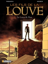 Pasarin et  Weber - Les Fils de la Louve Tome 1 : La Louve de Mars.