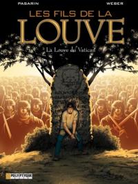 Pasarin et  Weber - Les Fils de la Louve Tome 3 : La Louve du Vatican.
