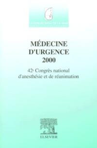 Pascal Adnet et  SFAR - Médecine d'urgence 2000. - 42ème Congrès national d'anesthésie et de réanimation.