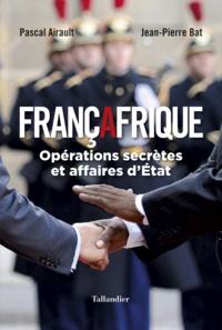 Françafrique - Pascal Airault, Jean-Pierre Bat - Format ePub - 9791021018754 - 8,99 €