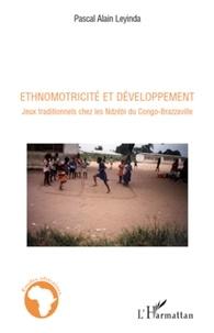 Pascal Alain Leyinda - Ethnomotricité et développement - Jeux traditionnels chez les Ndzébi du Congo-Brazzaville.