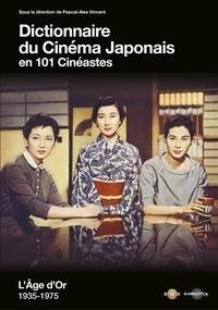 Deedr.fr Dictionnaire du cinéma japonais en 101 cinéastes - L'Age d'or 1935-1975 Image