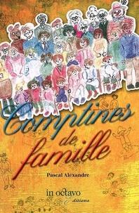 Pascal Alexandre - Comptines de famille.