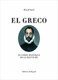 Pascal Amel - El Greco - Le corps mystique de la peinture.