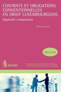 Pascal Ancel - Contrats et obligations conventionnelles en droit luxembourgeois - Approche comparative.