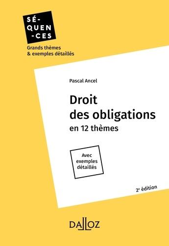 Pascal Ancel - Droit des obligations. En 12 thèmes - 2e ed. - En 12 thèmes. Avec exemples détaillés.