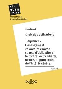 Pascal Ancel - Droit des obligations. Séquence 2 - L'engagement volontaire comme source d'obligation.