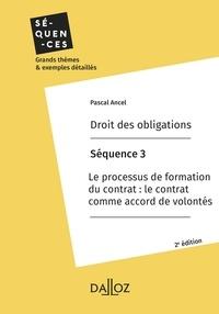 Pascal Ancel - Droit des obligations. Séquence 3 - Processus de formation du contrat : le contrat comme accord.