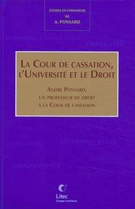 Pascal Ancel et Elisabeth Baraduc - La Cour de Cassation, l'Université et le Droit - André Ponsard, un professeur de droit à la Cour de cassation.