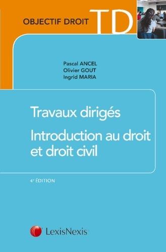 Travaux dirigés Introduction au droit et droit civil. Méthodologie juridique appliquée 4e édition