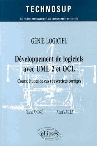 Pascal André et Alain Vailly - Développement de logiciels avec UML 2 et OCL - Cours, études de cas et exercices corrigés.