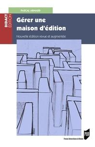 Pascal Arnaud - Gérer une maison d'édition - Gestion, fiscalité, droit.