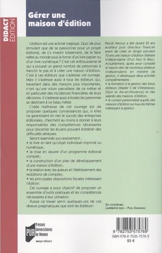 Gérer une maison d'édition. Gestion, fiscalité, droit 2e édition