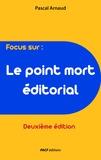 Pascal Arnaud - Le Point mort éditorial (deuxième édition).