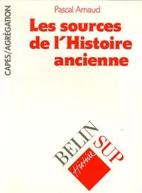 Pascal Arnaud - Les sources de l'Histoire ancienne.