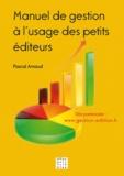 Pascal Arnaud - Manuel de gestion à l'usage des petits éditeurs.
