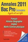 Pascal Asmussen et Angèle Cohen - Annales Bac Pro Industriel 2011 - Français, Histoire-Géographie, Anglais, Maths, Sciences physiques.