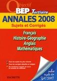Pascal Asmussen et Gilles Bourgogne - Français/Histoire-Géographie/Anglais/Mathématiques BEP Tertiaire - Annales 2008.
