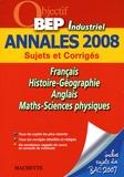 Pascal Asmussen et Gilles Bourgogne - Français/Histoire-Géographie/Anglais/Maths-Sciences physiques BEP industriel - Annales 2008.