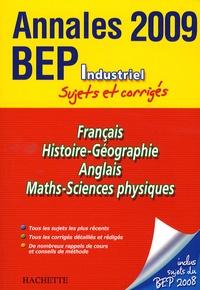Pascal Asmussen et Gilles Bourgogne - Français, Histoire-Géographie, Anglais, Maths-Sciences physiques BEP Industriel - Sujets et corrigés.