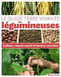 Pascal Aspe et Claude Aubert - Le guide terre vivante des légumineuses.