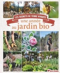 Pascal Aspe et Michel Audureau - Une année au jardin bio - Les secrets de Terre vivante.