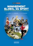 Pascal Aymar et Michel Desbordes - Management global du sport - Marketing, gouvernance, industrie et distribution.