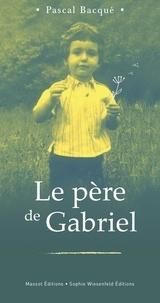 Pascal Bacqué - Le père de Gabriel.